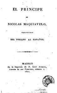 El Príncipe / de Nicolas Maquiavelo, traducido del toscano al español. Madrid, en la imprenta de León Amarita, 1821.