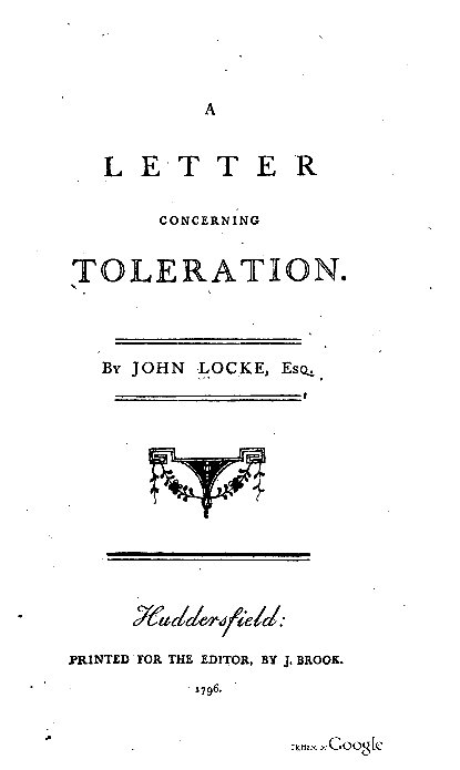 john locke a letter concerning toleration First collected edition of john locke's four letters concerning toleration, including the epistola de tolerantia quarto, bound in full.