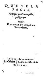 Querela pacis, Desiderio Erasmo - Lugduni Batavorum, Joannis Maire, 1641
