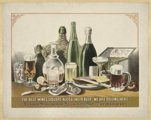 The best wines, liquors, ales & lager beer, we are selling here - Publicidad de una tienda, 1871