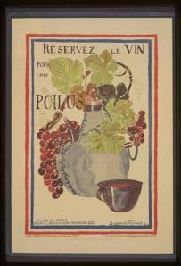 Réservez le vin pour nos poilus - Cartel de propaganda con el fin de reservar el vino para los soldados franceses de la I Guerra Mundial, 1916