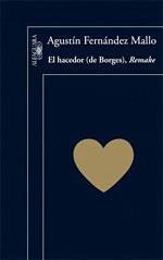 Agustín Fernández Mallo - El hacedor (de Borges)