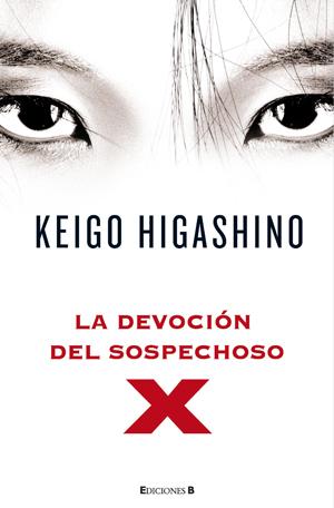 Keigo Higashino - La Devoción del sospechoso X