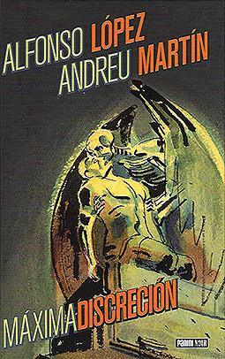Alfonso López, Andreu Martín - Máxima Discreción