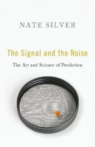 Nate Silver - The signal and the noise : the art of science of prediction