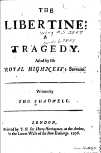 Thomas Shadwell – The Libertine (1676)
