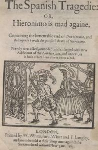 Thomas Kyd – The Spanish Tragedy, or Hieronimo is mad againe (1610)