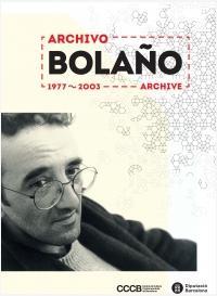 14000 páginas y una servilleta : explorando el Archivo Bolaño