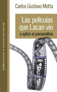 Carlos Gustavo Motta - Las películas que Lacan vio y aplicó al psicoanálisis