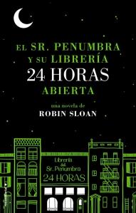 Robin Sloan - El Sr.Penumbra y su librería 24 horas abierta