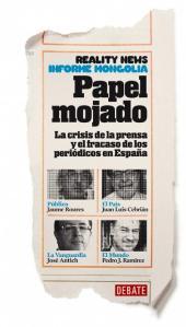 VV.AA. - Papel mojado. La crisis de la prensa y el fracaso de los periódicos en España