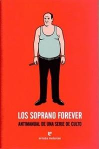 Rodrigo Fresán, Ignacio Castro Rey, Fernando Rodríguez Lafuente - Los Soprano forever : Antimanual de una serie de culto