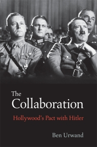 Ben Urwand - The collaboration : Hollywood´s pact with Hitler