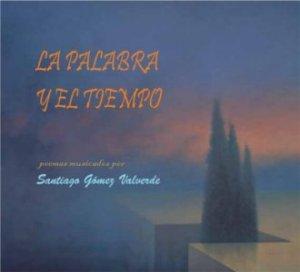 Santiago Gómez Valverde - La Palabra y el tiempo