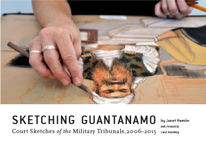 Janeth Hamlin - Sketching Guantanamo : Court Sketches of the Military Tribunals, 2006-2013
