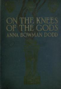 Anna Bowman Dodds – On the knees of the gods (1908)