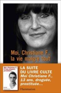 Christiane F. - Moi, Christiane F., la vie malgré tout