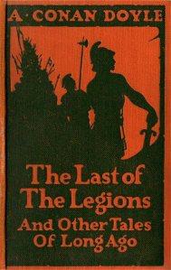 Arthur Conan Doyle – The Last of the Legions (1925)