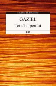 Gaziel - Tot s'ha perdut