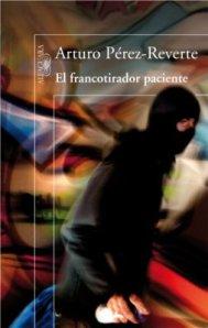 Arturo Pérez-Reverte - El Francotirador paciente