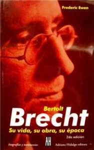 Frederic Ewen - Bertolt Brecht, su vida, su obra, su época