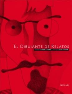 Antón Castro, Juan Tudela - El dibujante de relatos
