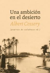 Albert Cossey - Una ambición en el desierto