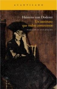 Heimito von Doderer - Un asesinato que todos cometemos