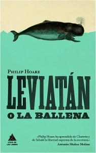 Philip Hoare - Leviatán, o La Ballena