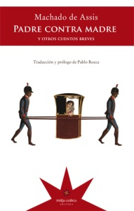 Joaquim María Machado de Assis - Padre contra Madre