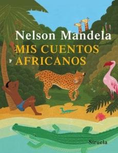 Nelson Mandela - Mis cuentos africanos