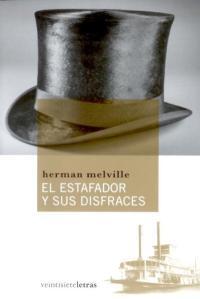 Herman Melville - El estafador y sus disfraces