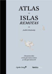 Judith Schalansky - Atlas de las islas remotas