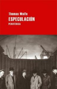 Thomas Wolfe - Especulación