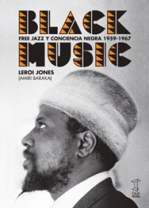 Amiri Baraka - Black Music. Free jazz y conciencia negra (1959-1967)