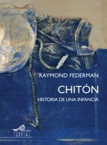 Raymond Federman - Chitón. Historia de una infancia