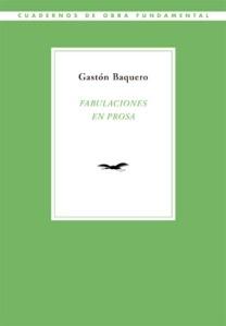 Gastón Baquero - Fabulaciones en prosa