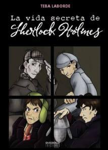 Teba Laborde - Vida secreta de Sherlock Holmes