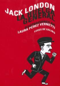 Jack London, Laura Pérez Vernetti - La Huelga general