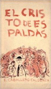 Eduardo Caballero Calderón - El Cristo de espaldas
