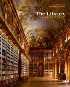James Campbell, Will Pryce - The Library : A World History