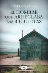 Ángel Gil Cheza - El Hombre que arreglaba bicicletas