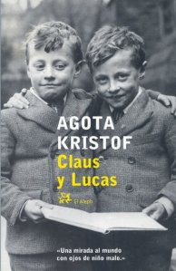 Agota Kristof - Claus y Lucas