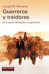Jorge M. Reverte - Guerreros y traidores