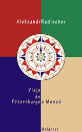 Alexandr Radíschev - Viaje de Petersburgo a Moscú