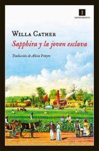 Willa Cather - Sapphira y la joven esclava