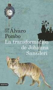 Álvaro Pombo - La transformación de Johanna Sansíleri