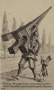 Postal de propaganda alemana (191?) « - ¡ Mon Dieu ! ¿ A dónde se lleva la Torre Eiffel ? - ¿ Dónde ? ¡ La voy a plantar en la Puerta de Brandeburgo ! »