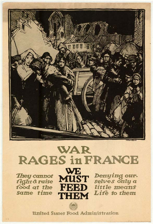 Harry Everett Townsend - War rages in France : we must feed them (1918)