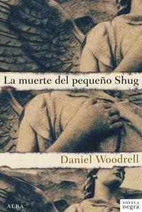 Daniel Woodrell - La Muerte del pequeño Shug